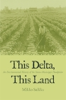 This Delta, This Land: An Environmental History of the Yazoo-Mississippi Floodplain Cover Image