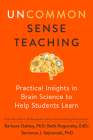 Uncommon Sense Teaching: Practical Insights in Brain Science to Help Students Learn Cover Image