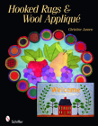Rug Hooking and Wool Applique Cover Image
