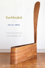 Eyeminded: Living and Writing Contemporary Art Cover Image