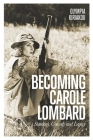 Becoming Carole Lombard: Stardom, Comedy, and Legacy Cover Image