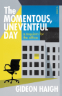 The Momentous, Uneventful Day: A Requiem for the Office Cover Image