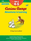 Curious George Adventures in Learning, Pre-K: Story-based learning (Learning with Curious George) Cover Image