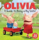 A Guide to Being a Big Sister (Olivia TV Tie-in) Cover Image