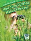 Experience Nature: How Time Outside Makes You Feel (Experience Personal Power) Cover Image
