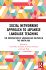 Social Networking Approach to Japanese Language Teaching: The Intersection of Language and Culture in the Digital Age Cover Image