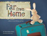 Far from Home: A Story of Loss, Refuge, and Hope Cover Image