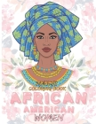 adult coloring books for african american women: coloring book,8.5''x11'', african american coloring books for teens/african american coloring books f Cover Image
