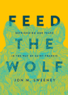 Feed the Wolf: Befriending Our Fears in the Way of Saint Francis Cover Image