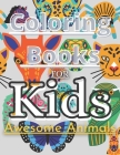 Coloring Books For Kids Awesome Animals: For Kids Aged 7+ Cover Image