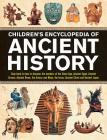 Children's Encyclopedia of Ancient History: Step Back in Time to Discover the Wonders of the Stone Age, Ancient Egypt, Ancient Greece, Ancient Rome, t Cover Image