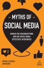 Myths of Social Media: Dismiss the Misconceptions and Use Social Media Effectively in Business (Business Myths) Cover Image
