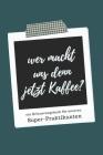 Ein Erinnerungsbuch für unseren Super-Praktikanten: ein Buch als Geschenk zum Selbstausfüllen Cover Image