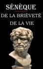 De la brièveté de la vie (Sénèque): édition intégrale et annotée Cover Image