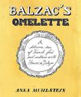 Balzac's Omelette: A Delicious Tour of French Food and Culture with Honore'de Balzac Cover Image