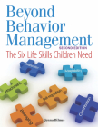 Beyond Behavior Management: The Six Life Skills Children Need Cover Image