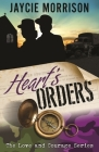 Heart's Orders (Love and Courage #2) Cover Image