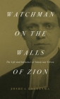 Watchman on the Walls of Zion: The Life and Influence of Simon van Velzen Cover Image