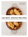 100 Best Jewish Recipes: Traditional and Contemporary Kosher Cuisine from around the World Cover Image