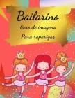 Livro de colorir bailarina para raparigas: Livro para colorir para raparigas e crianças de 2-4 anos, 4-8 - Livro para colorir ballet para raparigas co Cover Image