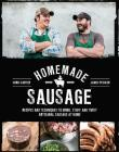 Homemade Sausage: Recipes and Techniques to Grind, Stuff, and Twist Artisanal Sausage at Home Cover Image