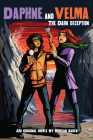 The Dark Deception (Daphne and Velma YA Novel #2) (Media tie-in) (Scooby-Doo! #2) Cover Image