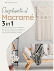 Encyclopedia of Macramé [3 Books in 1]: The Tailor-Made Bible for Housewives to Give a Touch of Love to the Home. Bonus: 50+ Ideas and Projects You Ca Cover Image