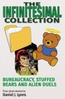 The Infinitesimal Collection: Bureaucracy, Stuffed Bears and Alien Duels Cover Image