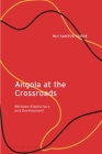 Angola at the Crossroads: Between Kleptocracy and Development Cover Image