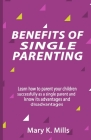 Benefits of Single Parenting: Learn how to parent your children successfully as a single parent and know its advantages and disadvantages Cover Image