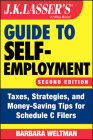 J.K. Lasser's Guide to Self-Employment: Taxes, Strategies, and Money-Saving Tips for Schedule C Filers Cover Image