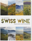 The Landscape of Swiss Wine: A Wine-Lover's Tour of Switzerland Cover Image