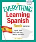 The Everything Learning Spanish Book with CD: Speak, Write, and Understand Basic Spanish in No Time (Everything®) Cover Image