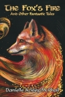 The Fox's Fire: And Other Fantastic Tales Cover Image