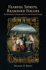 Fearful Spirits, Reasoned Follies: The Boundaries of Superstition in Late Medieval Europe Cover Image