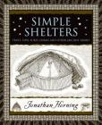 Simple Shelters: Tents, Tipis, Yurts, Domes and Other Ancient Homes (Wooden Books) Cover Image