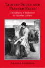 Tainted Souls and Painted Faces: The Rhetoric of Fallenness in Victorian Culture (Reading Women Writing) Cover Image