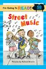 I'm Going to Read (Level 1): Street Music Cover Image