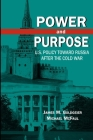 Power and Purpose: U.S. Policy Toward Russia After the Cold War Cover Image