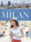 The Fashion Lover's Guide to Milan Cover Image