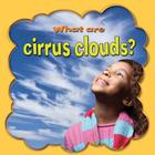 What Are Cirrus Clouds? (Clouds Close-Up #2) Cover Image
