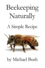 Beekeeping Naturally: A Simple Recipe Cover Image
