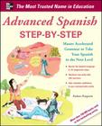 Advanced Spanish Step-By-Step: Master Accelerated Grammar to Take Your Spanish to the Next Level (Easy Step-By-Step) Cover Image