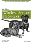 Building Wireless Sensor Networks Cover Image