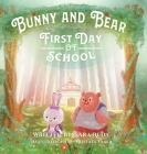 Bunny and Bear: The First Day of School Cover Image
