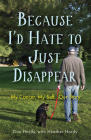 Because I'd Hate to Just Disappear: My Cancer, My Self, Our Story Cover Image