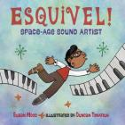 Esquivel! Space-Age Sound Artist Cover Image