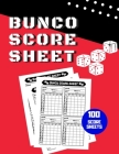 Bunco Score Sheet: V.12 100 Bunco Score Pad for Dice game / Bunco Scorekeeping / Score Keeping Book Large size Cover Image