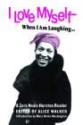 I Love Myself When I Am Laughing... and Then Again When I Am Looking Mean and Impressive: A Zora Neale Hurston Reader Cover Image