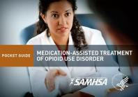 Medication-Assisted Treatment of Opioid Use Disorder: Pocket Guide: Pocket Guide Cover Image